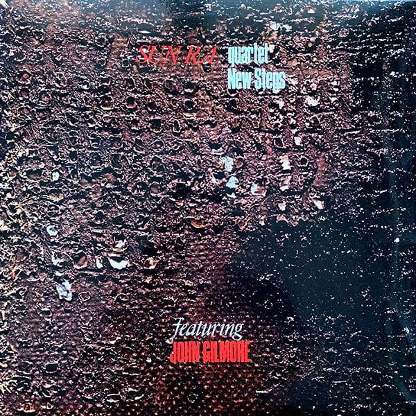 Sun Ra Quartet Featuring John Gilmore - New Steps ( Horo Records - 1978)