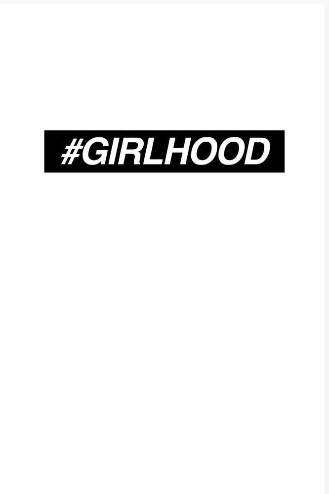 Image of #GIRLHOOD by Cat Hepburn