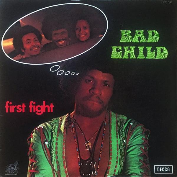 Bad Child - First Fight (Decca - 1974)
