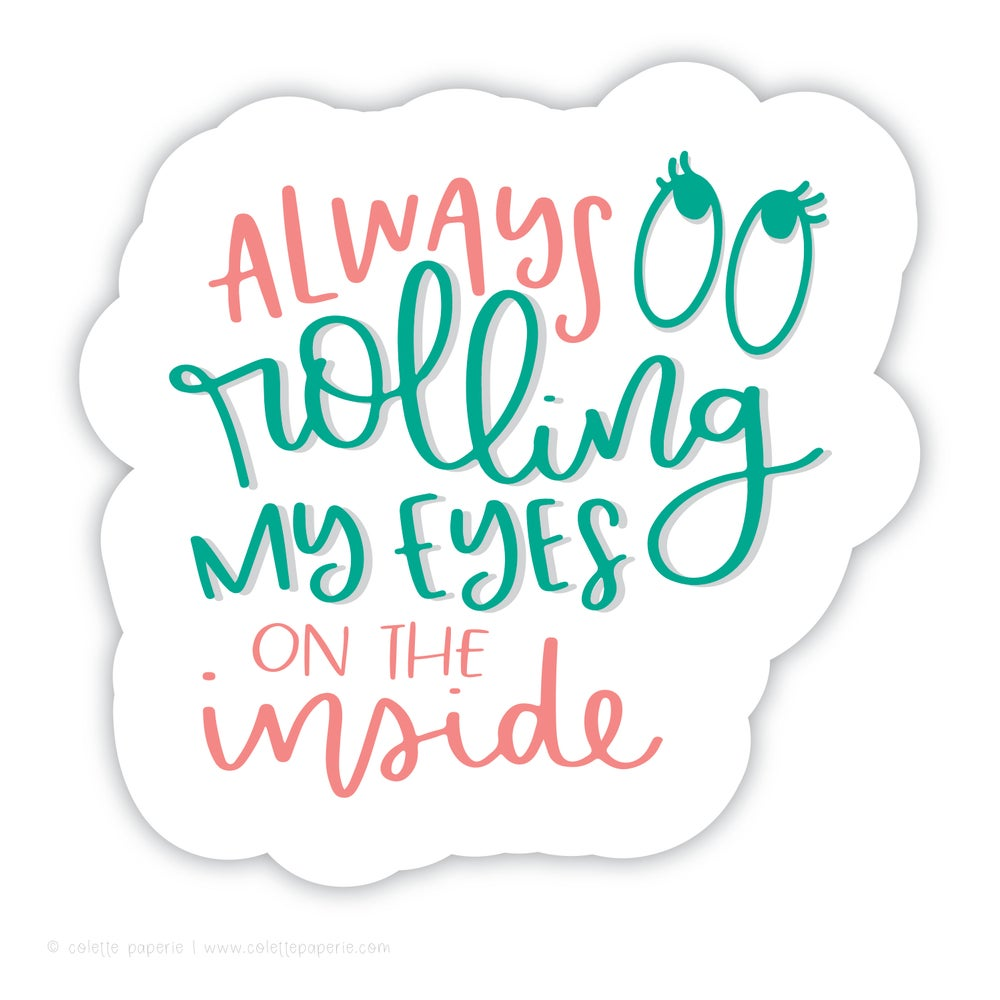 Image of Rolling My Eyes Sticker