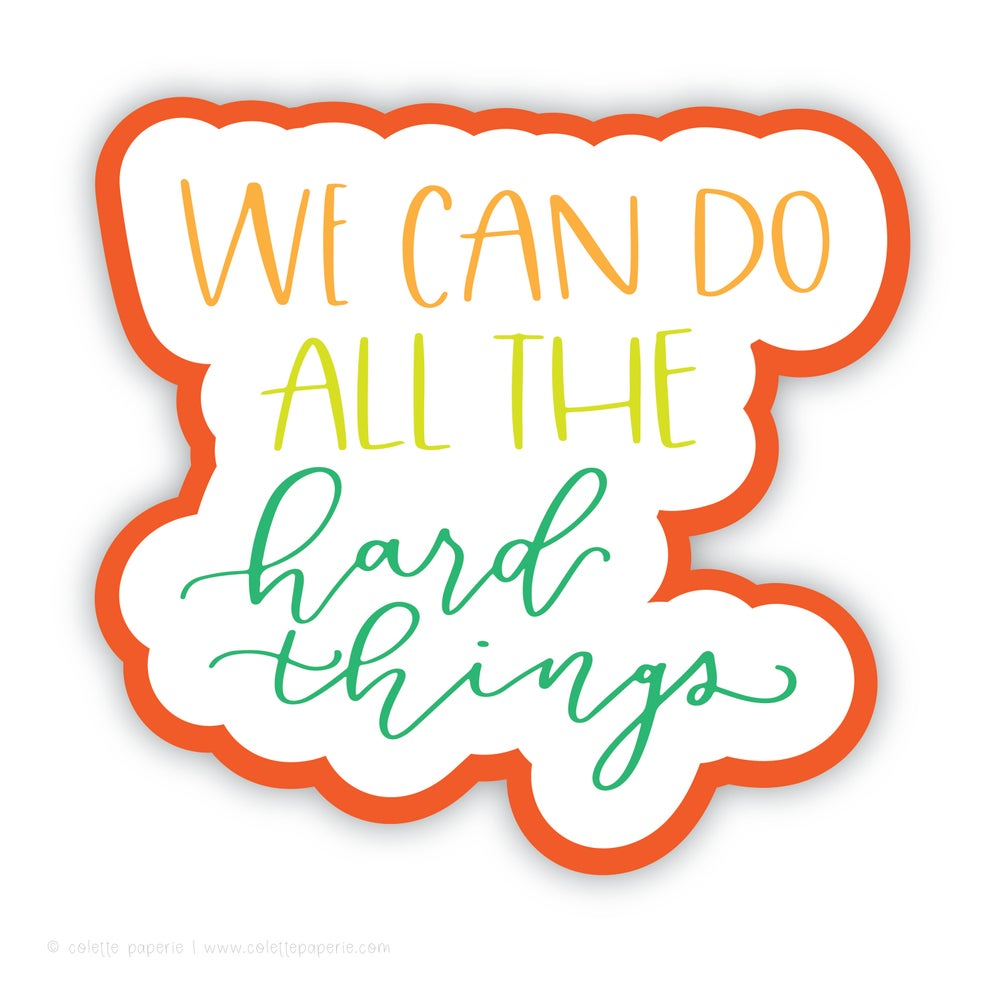Image of We Can Do All the Hard Things Sticker