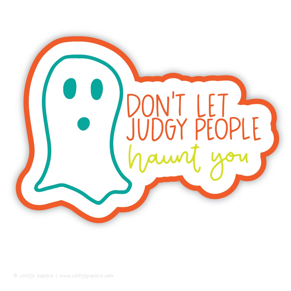 Image of Judgy People Haunt You Sticker