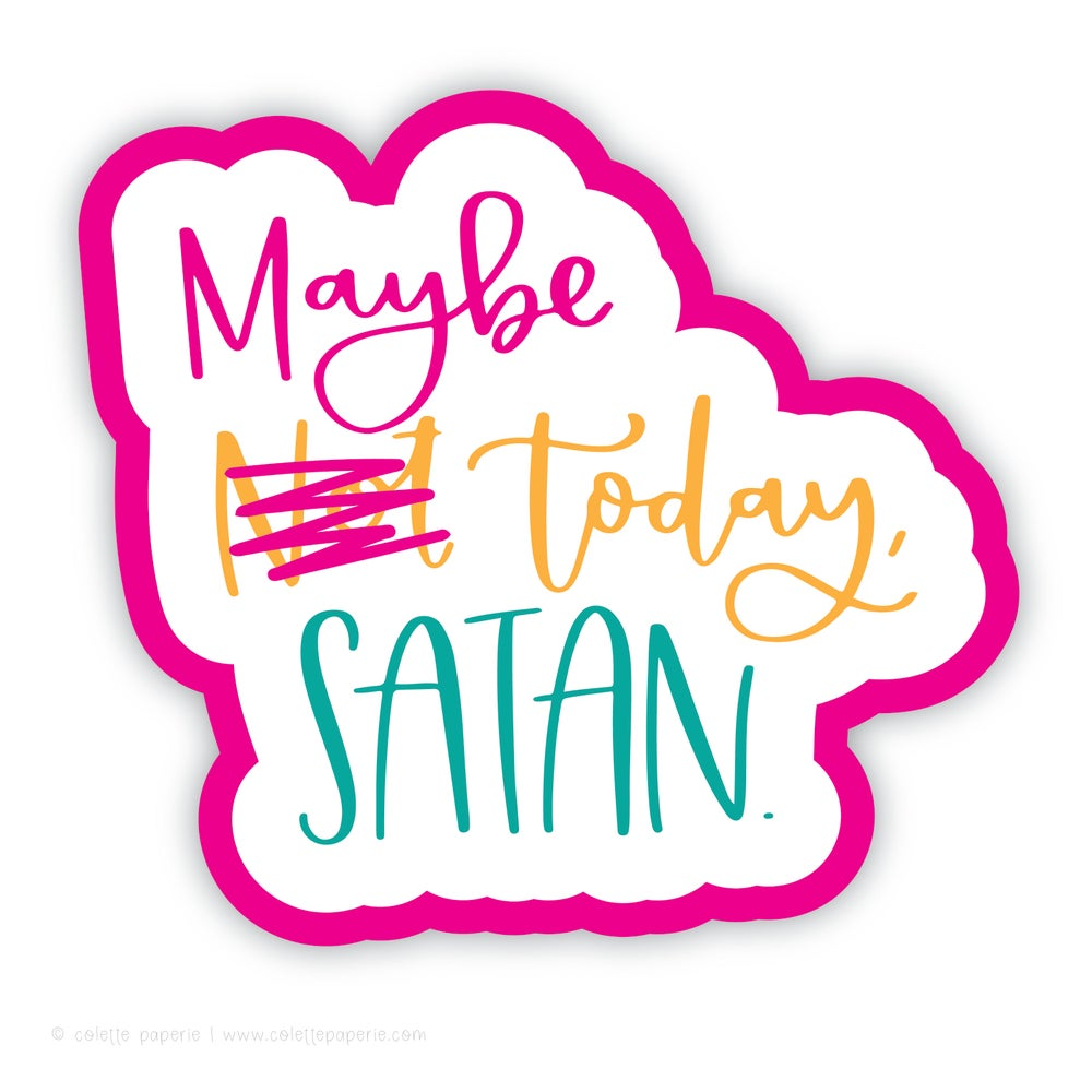 Image of Maybe Today Satan Sticker
