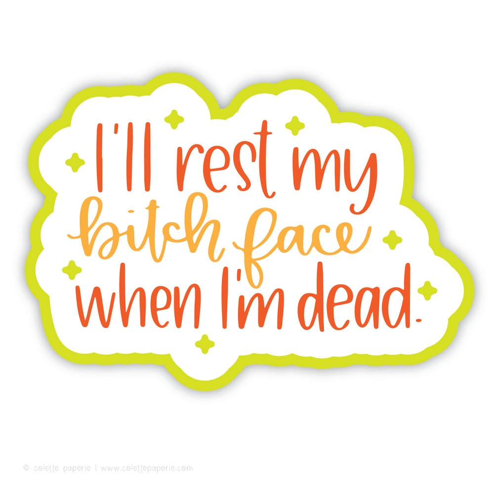 Image of Rest My Bitch Face Sticker