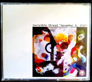 """Image of INVISIBLE THREAD """"November 6, 2020"""" CD"""