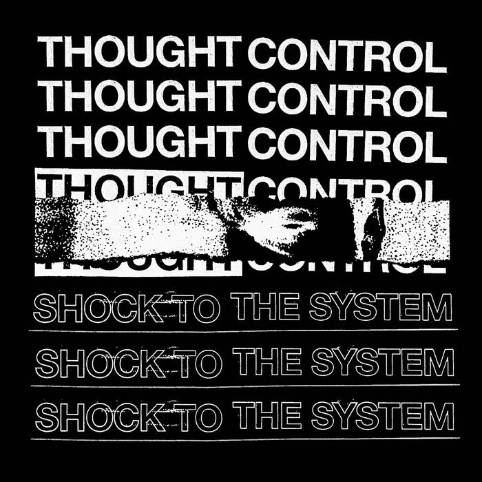 """THOUGHT CONTROL - SHOCK TO THE SYSTEM 7"""""""