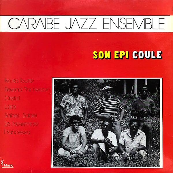 Caraïbe Jazz Ensemble -Son Epi Coule (CJE Music - 1983)