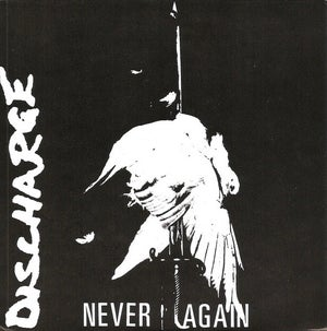 DISCHARGE-NEVER AGAIN 7""