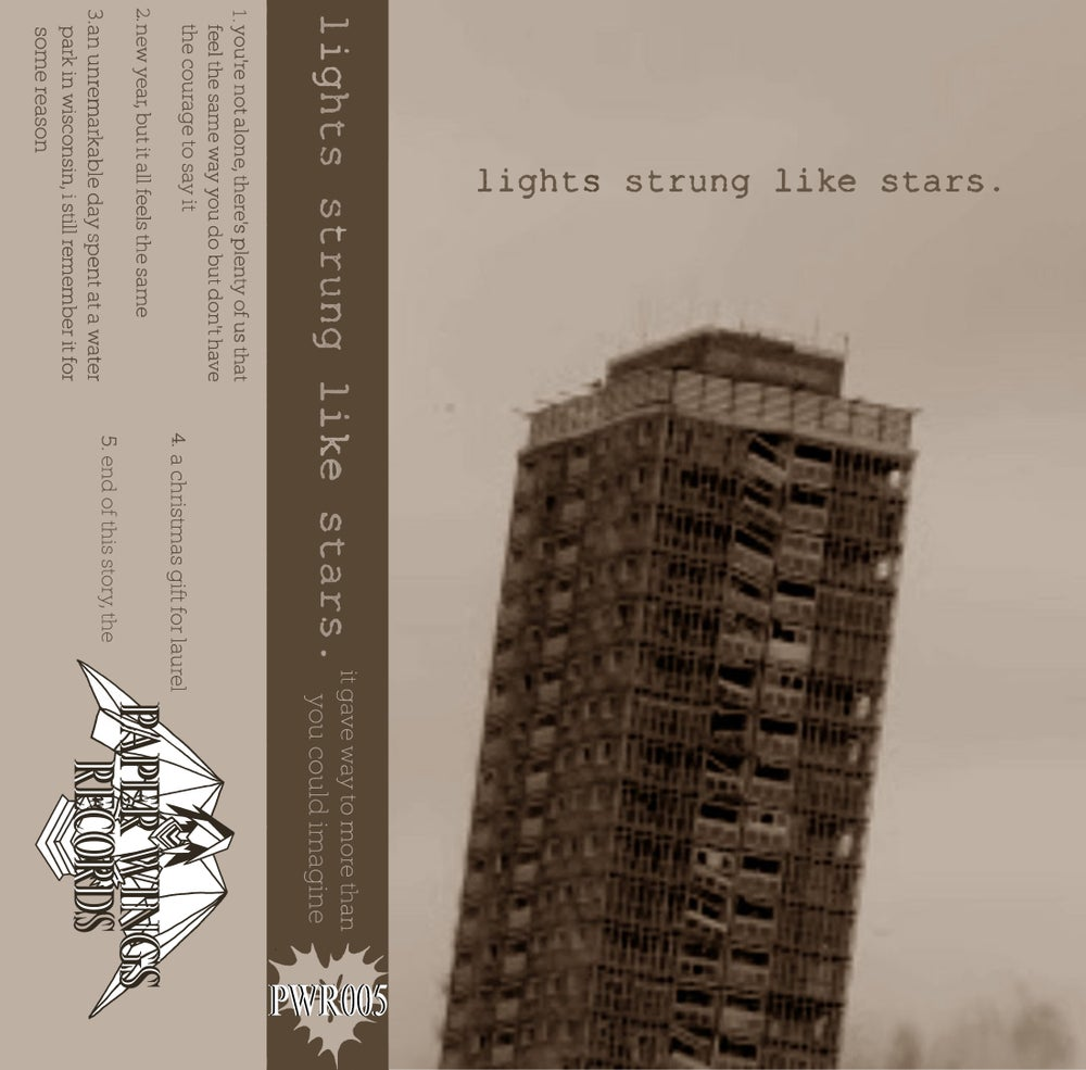 Image of Lights Strung Like Stars - It Gave Way To More Than You Could Imagine (Cassette)