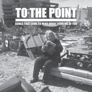 """Image of To The Point """"Songs that come to mind when thinking of you"""" CD"""