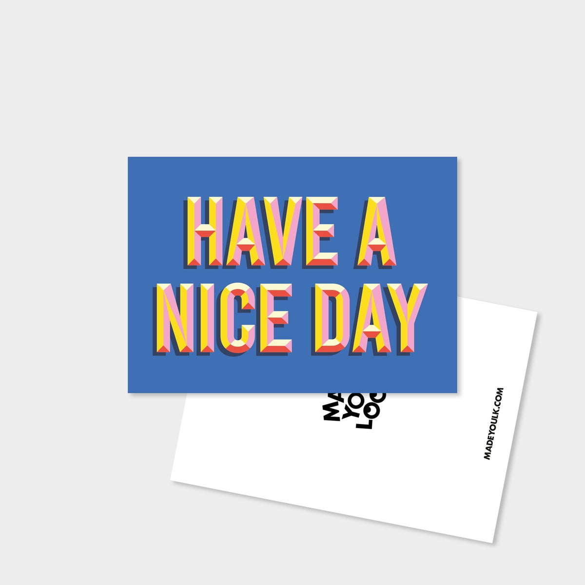 Have A Nice Day - Mini Print