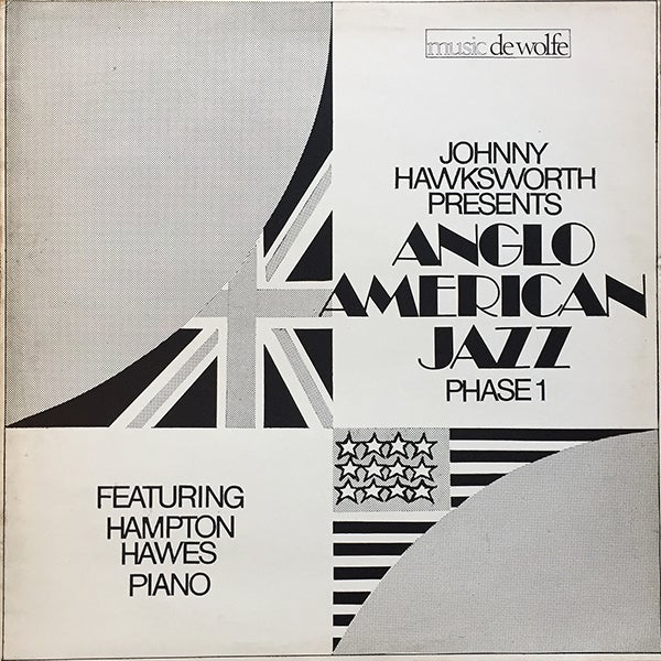 Johnny Hawksworth Featuring Hampton Hawes - Anglo American Jazz Phase 1 (Music De Wolfe - 1971)