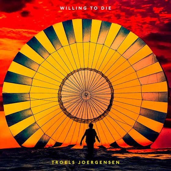 Image of Willing to Die (LP + download code)
