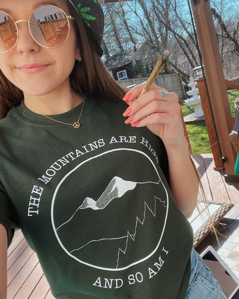 Image of THE MOUNTAINS ARE HIGH AND SO AM I - forest green t-shirt