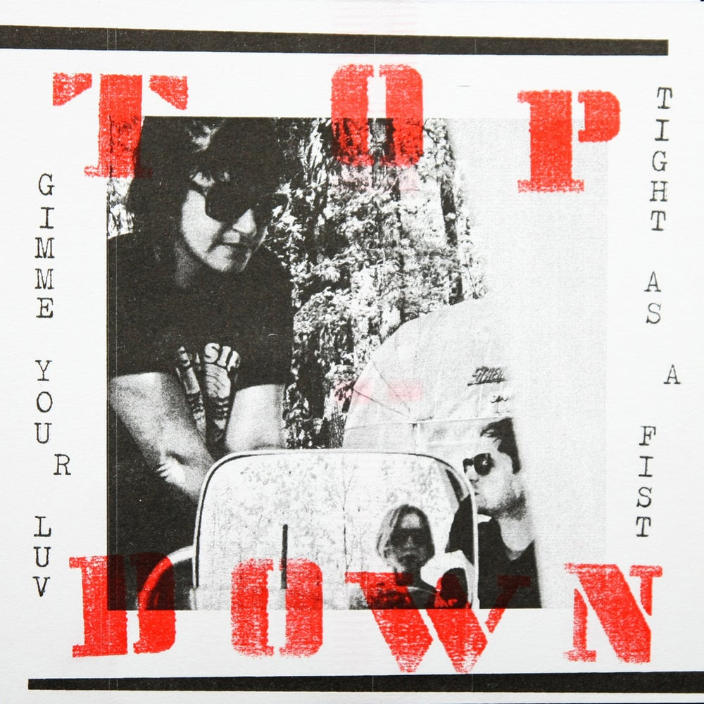 "TOP DOWN – Gimme Your Luv (7"")"