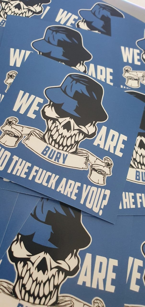 Pack of 25 8x8cm We are Bury Football/Ultras Stickers