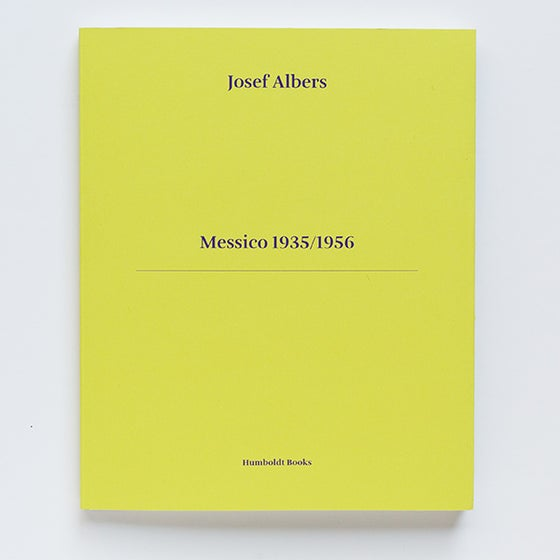 Image of Josef Albers: Messico 1935/1956