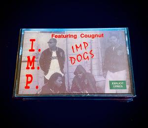 "Image of I.M.P.  Ft. Cougnut ""IMP Dogs"""