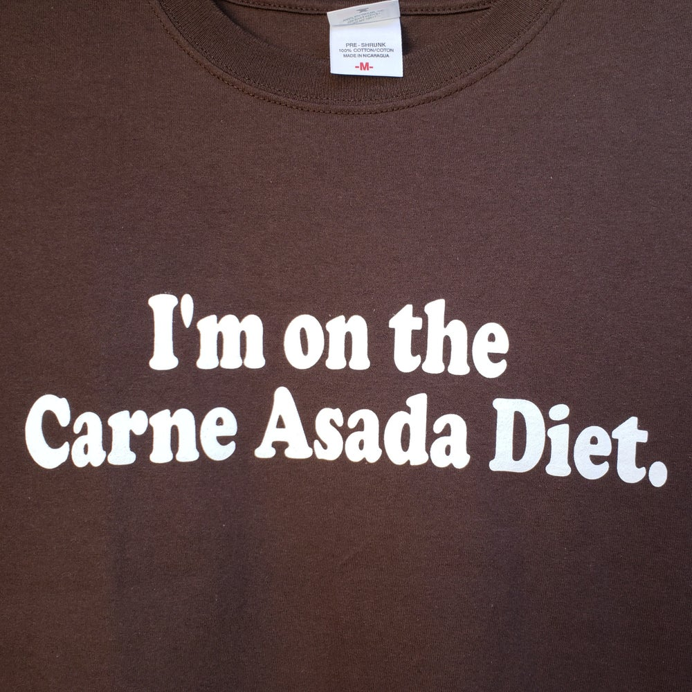 Carne Asada Diet Men's T-Shirt SMALL, MEDIUM