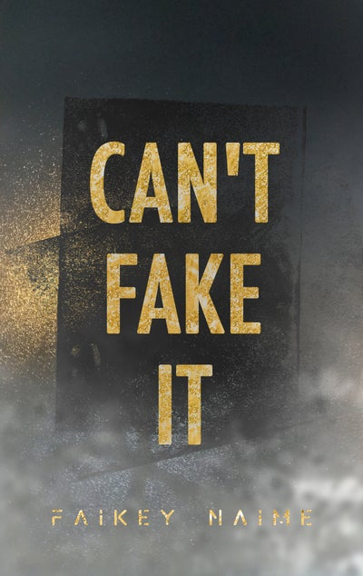 "Image of ""Can't Fake It"""