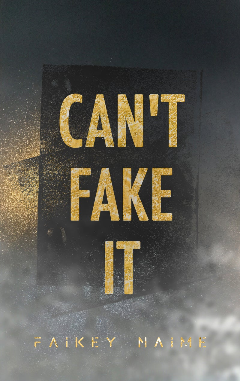 """Image of """"Can't Fake It"""""""