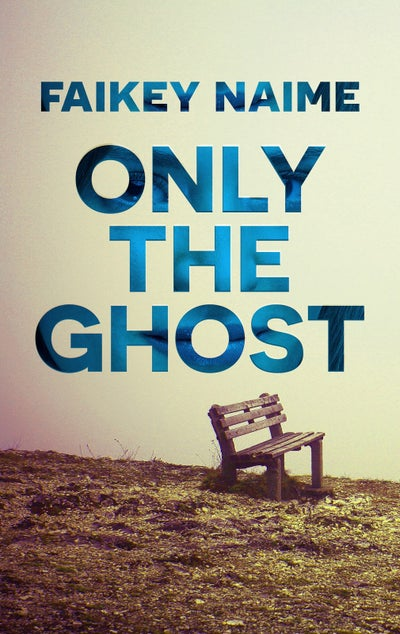 "Image of ""Only The Ghost"""