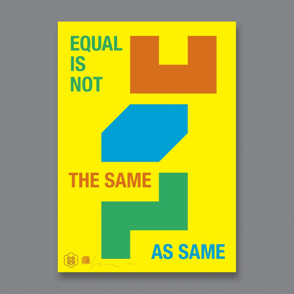 Image of Equal Is Not The Same As Same (A3)