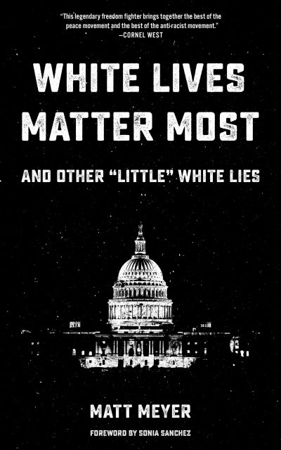 Image of White Lives Matter Most
