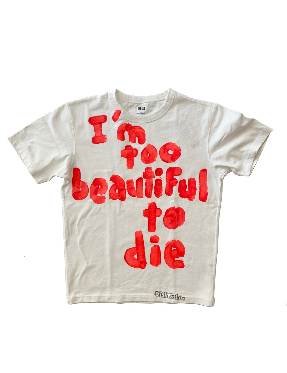 Image of T-SHIRT: I'M TOO BEAUTIFUL TO DIE