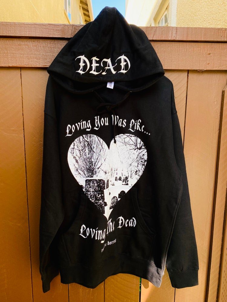 Image of Loving The Dead - Pullover Hoodie