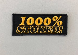Image of 1000% Stoked patch