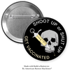Get Vaccinated: Shoot Up Or Shut Up