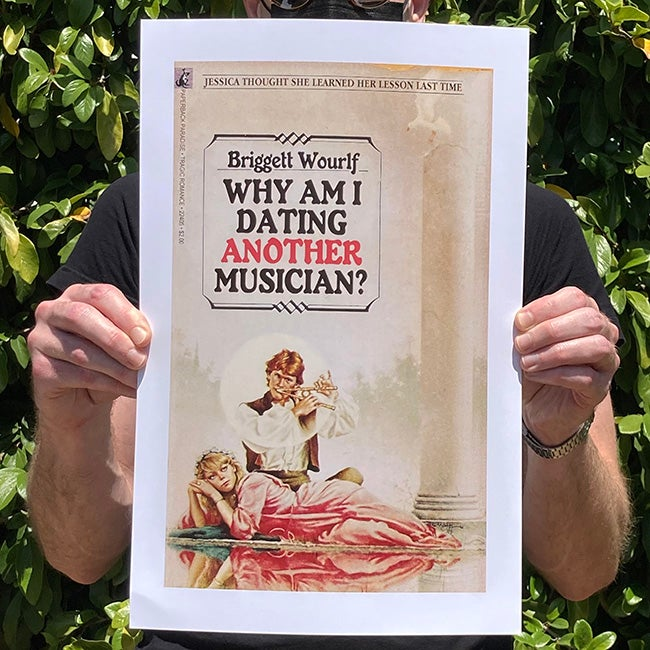 Image of Why am I Dating Another Musician? - 11 x 17 Print
