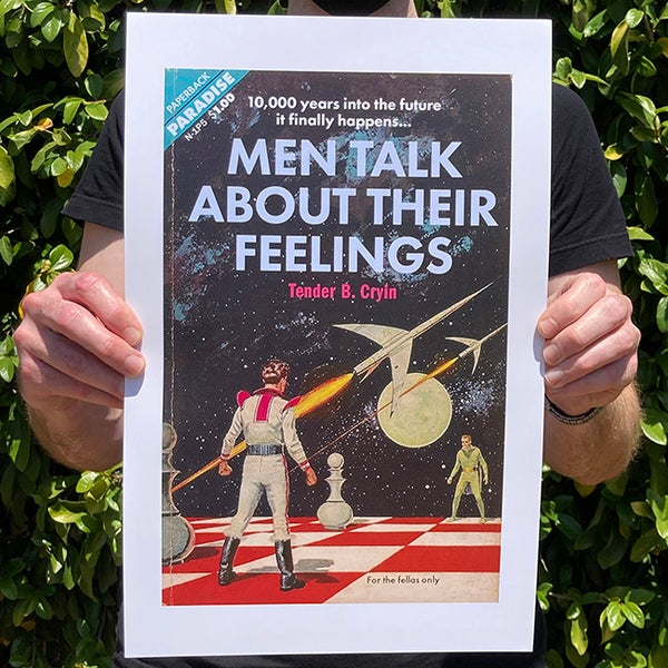 Image of Men Talk About Their Feelings - 11 x 17 Print
