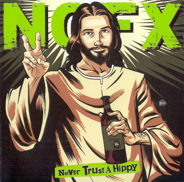 """Image of NOFX - Never Trust a Hippy 10"""""""