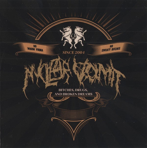 Image of Nuclear Vomit – Bitches, Drugs And Broken Dreams CD