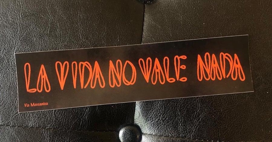 Image of 'La Vida No Vale Nada' Bumper Sticker