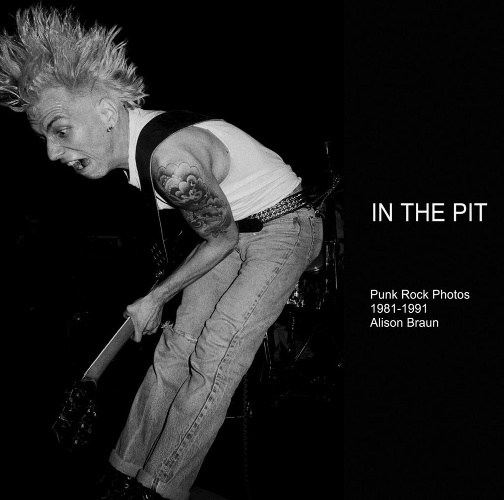 Image of BOOK: Alison Braun - In The Pit (Punk Rock Photos 1981-1991)