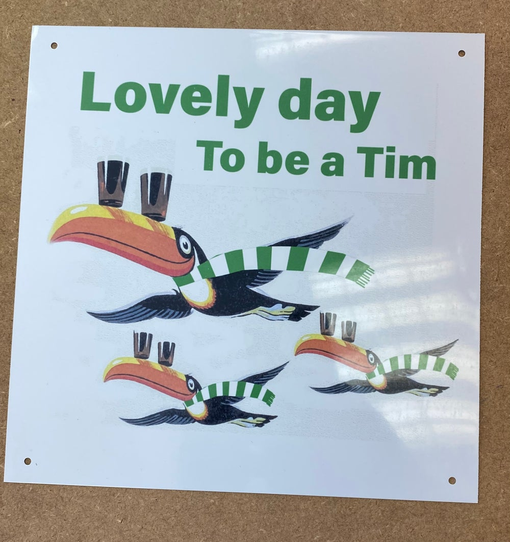 20x20cm Lovely Day to be a Tim Metal Sign