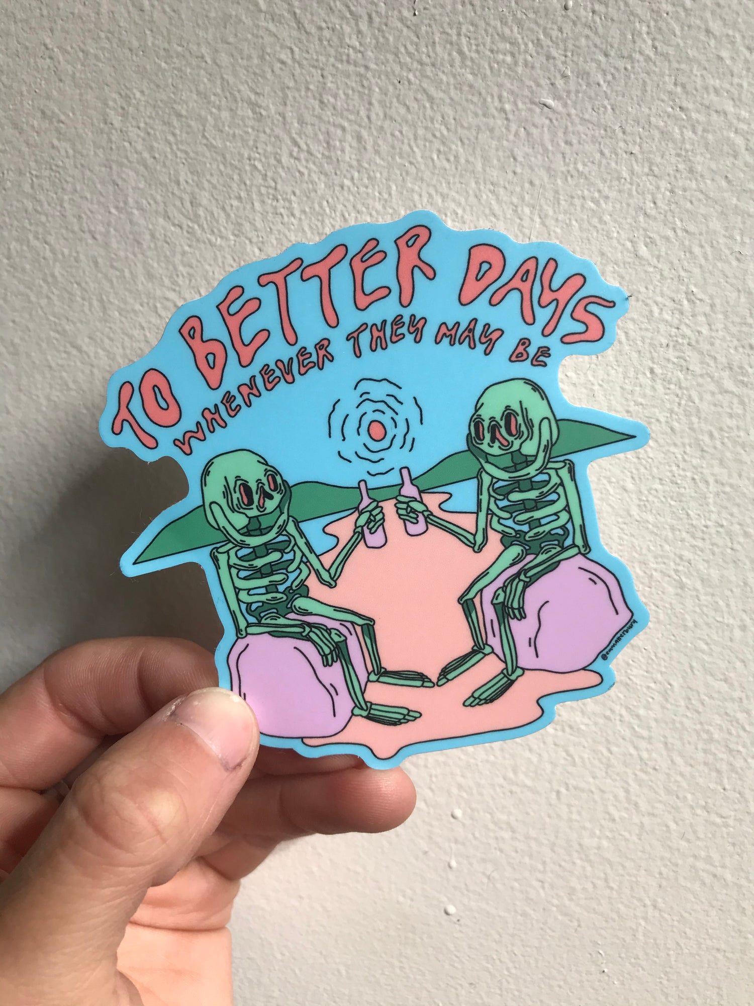 Image of To Better Days Sticker