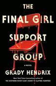 Image of Grady Hendrix -- <em>The Final Girl Support Group</em> -- SIGNED -- PREORDER