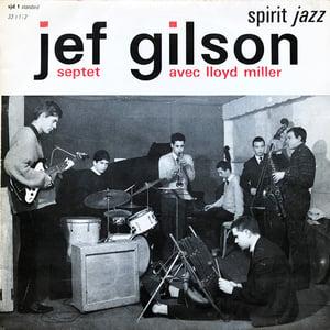 Jef Gilson Septet Avec Lloyd Miller - Jef Gilson Septet Avec Lloyd Miller (Spirit Jazz - 1961)