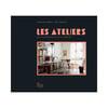 LES ATELIERS, DELPHINE PERRET & ÉRIC GARAULT