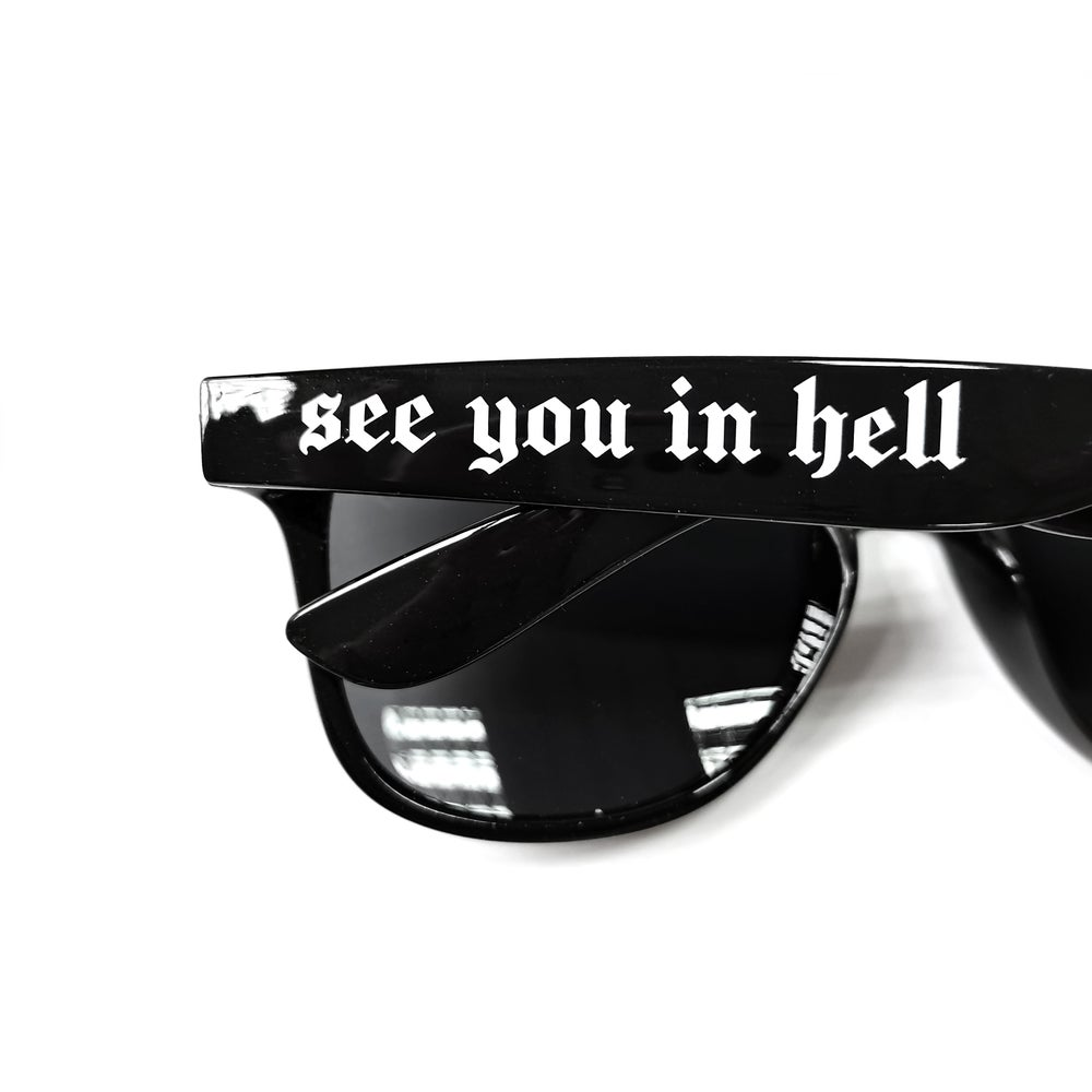 Image of see you in hell sunglasses