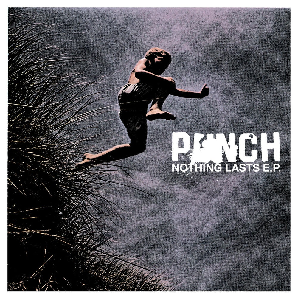 """Punch - Nothing Lasts 7"""""""