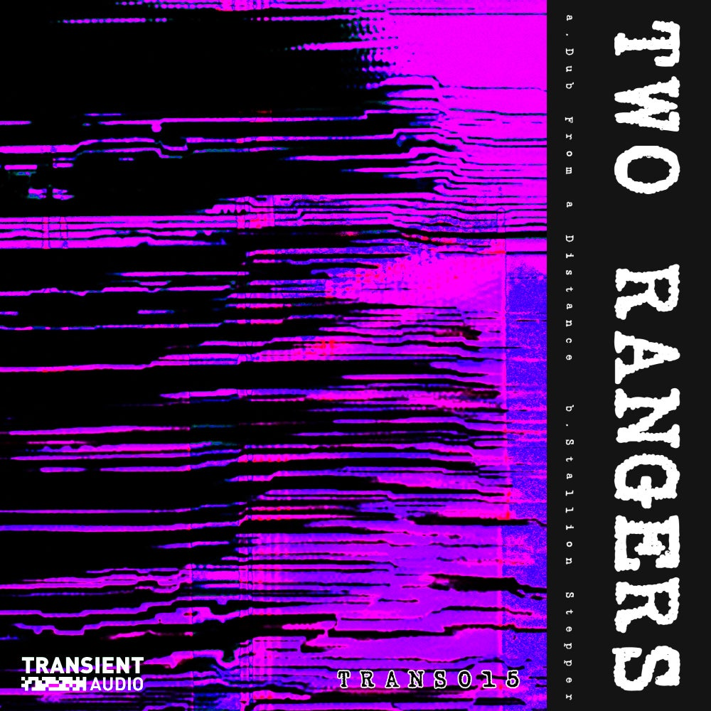 "Two Rangers - a. Dub From a Distance. b. Stallion Steppa [Transient Audio 015] 10"" Lathe Cut"
