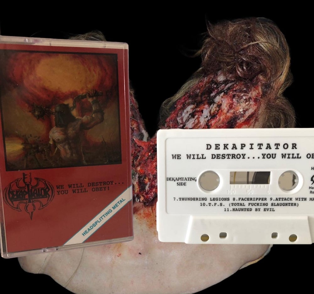 Image of Dekapitator- We Will Destroy.....You Will Obey