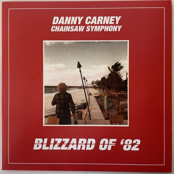 Image of Danny Carney Chainsaw Symphony - Blizzard of '82 LP
