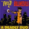 """The Freeze / The Bollweevils – A Deadly Duo (10"""")"""