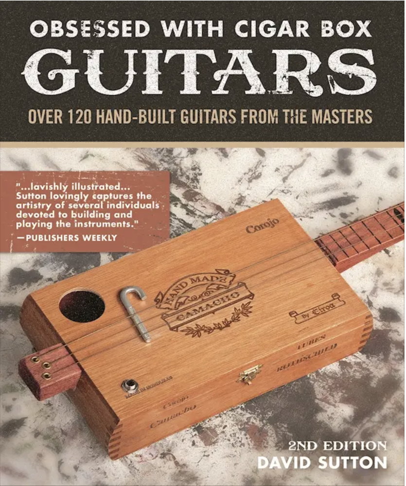 Image of Autographed Copy: Obsessed with Cigar Box Guitars book by David Sutton